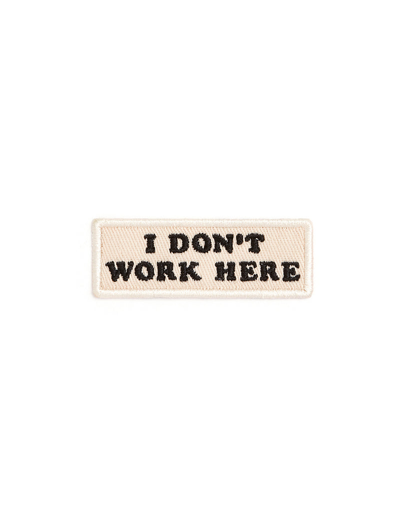 embroidered patch - I don't work here