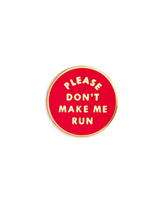 enamel pin - don't make me run