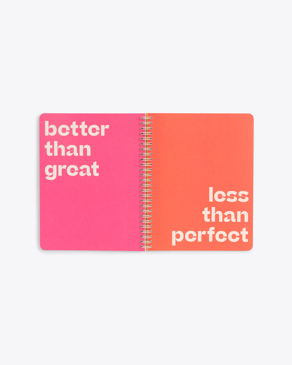 pink and orange centerfold of the notebook with the words better than great less than perfect