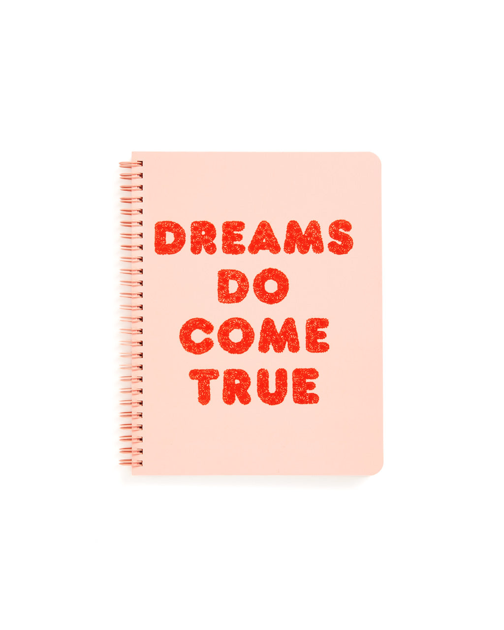 This Rough Draft Notebook comes in pink, with 'Dreams Do Come True' printed in red letters across the front.