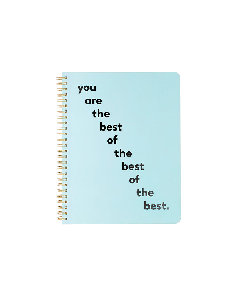 This Rough Draft Notebook comes in a blue, with 'You Are The Best Of The Best Of The Best' printed in black on the front.