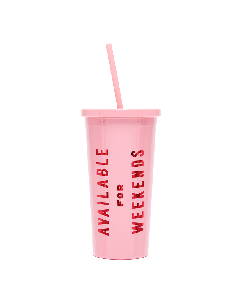 pink acrylic sip sip with the words available for weekends in metallic pink