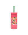 Pink stainless steel tumbler with word art