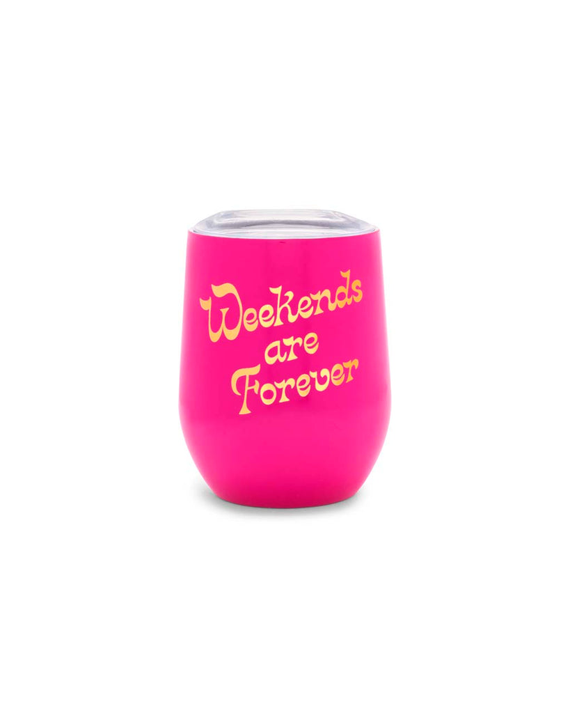 This Stainless Steel Wine Glass comes in pink, with 'Weekends Are Forever' printed in shiny gold on the side.