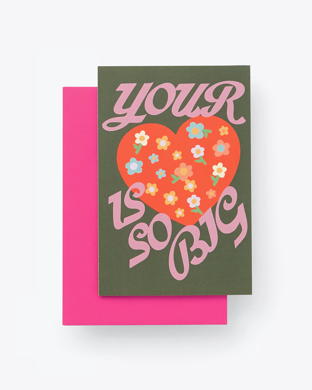 "olive green folded card with red heart with flowers in the middle and the words ""Your [red heart with flower design] is so big"" with pink envelope"