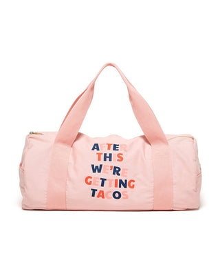 Work It Out Gym Bag - After This We re Getting Tacos ... 113fb1652b420