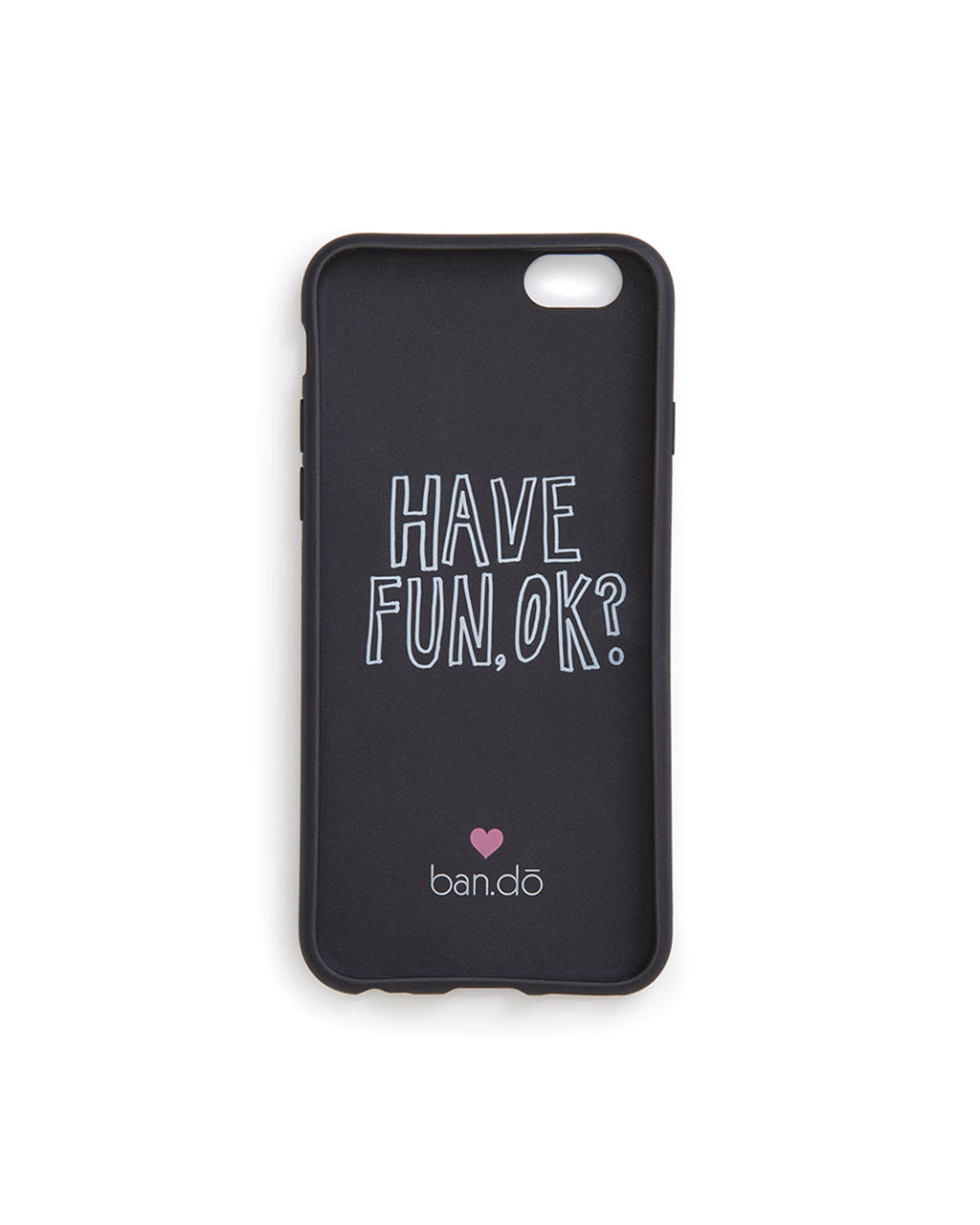 "Interior of black iPhone case with the words ""Have fun, OK?"" and the ban.do logo"