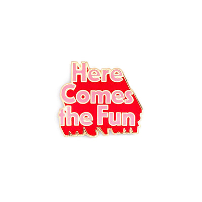 Pin - Here Comes The Fun Pin - Pink And Red