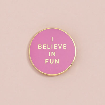 Pin - I Believe In Fun Pin