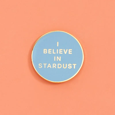 Pin - I Believe In Stardust Pin