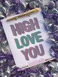 High Love You Greeting Card