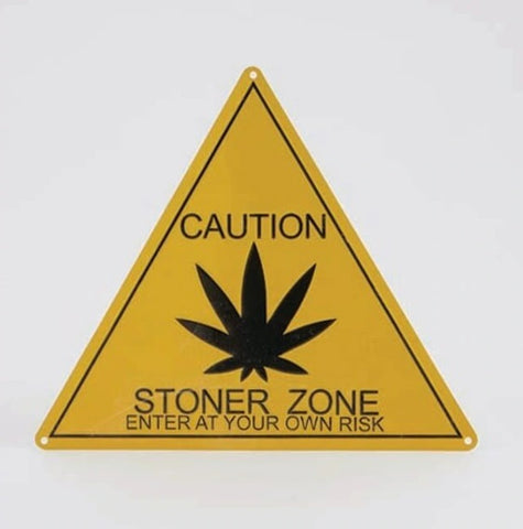 Caution Stoner Tin Sign