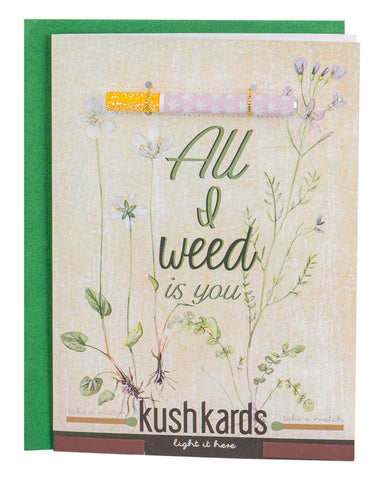 All I Weed Is You Greeting Card and One Hitter