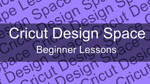Cricut Design Space Beginners Lessons