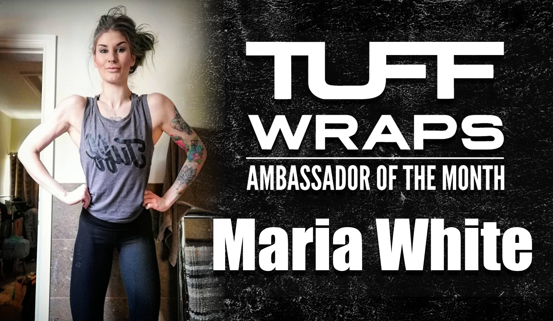 TuffWraps May 2020 Ambassador of the Month  - Maria White