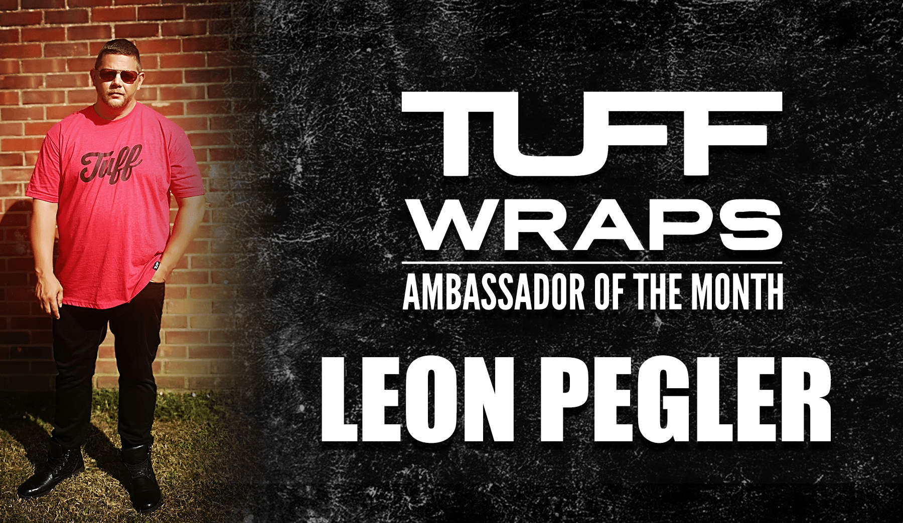 TuffWraps November Ambassador of the Month - Leon Pegler