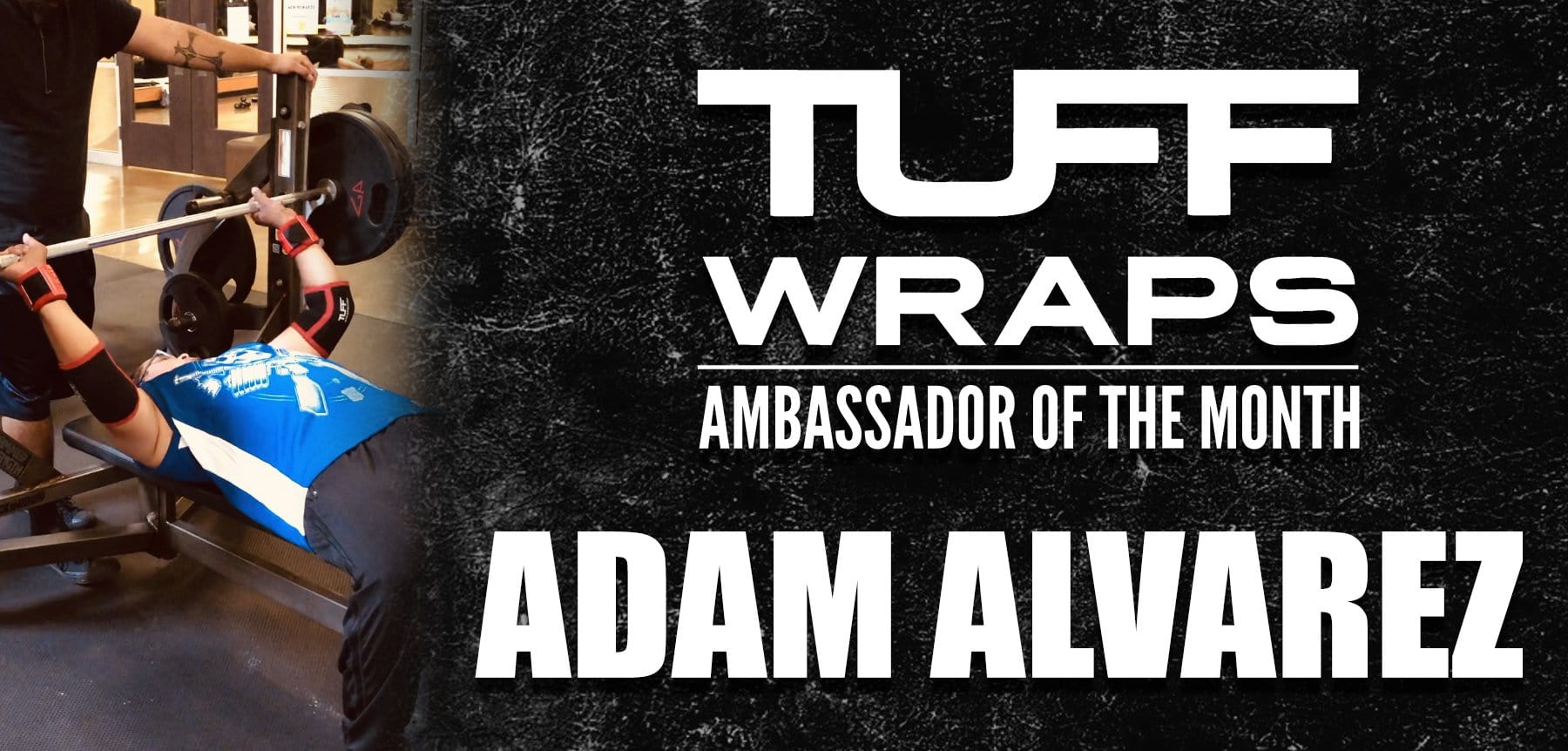 TuffWraps October Ambassador of the Month - Adam Alvarez