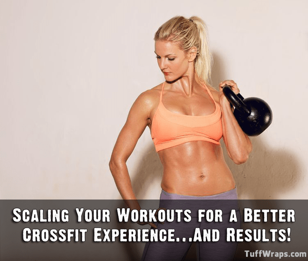 Scaling Your Workouts for a Better CrossFit Experience…And Results!