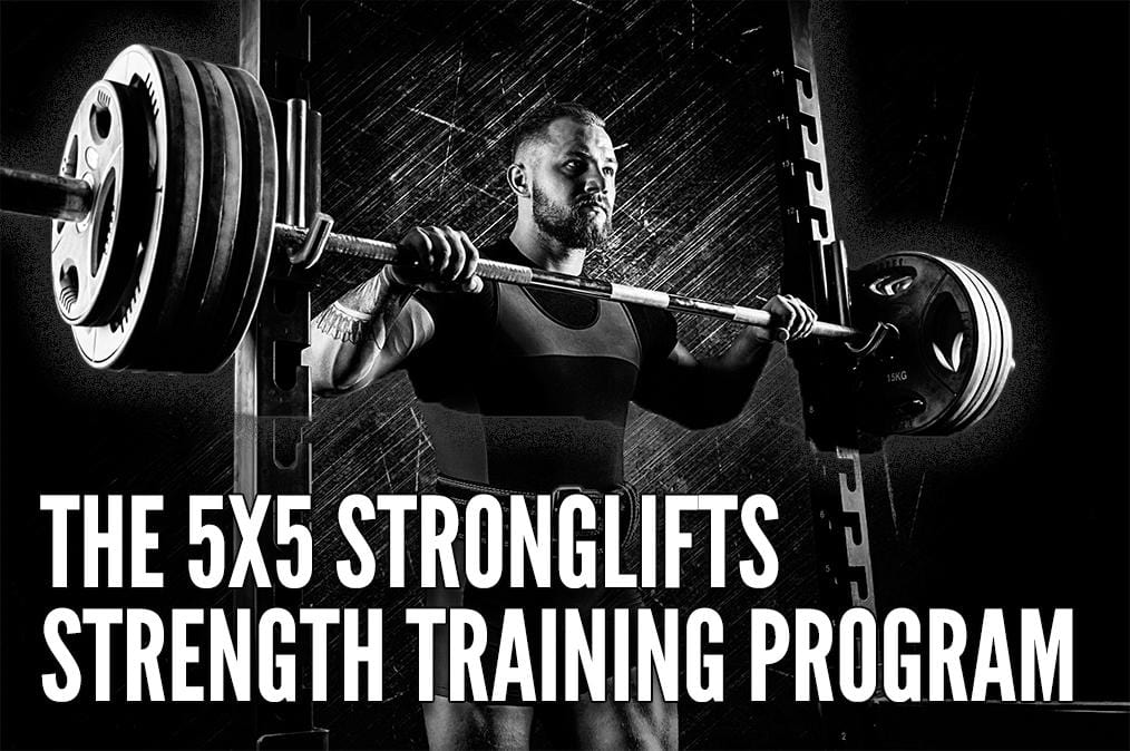 The 5 x 5 Stronglifts Strength Training Program: Does It Really Work?