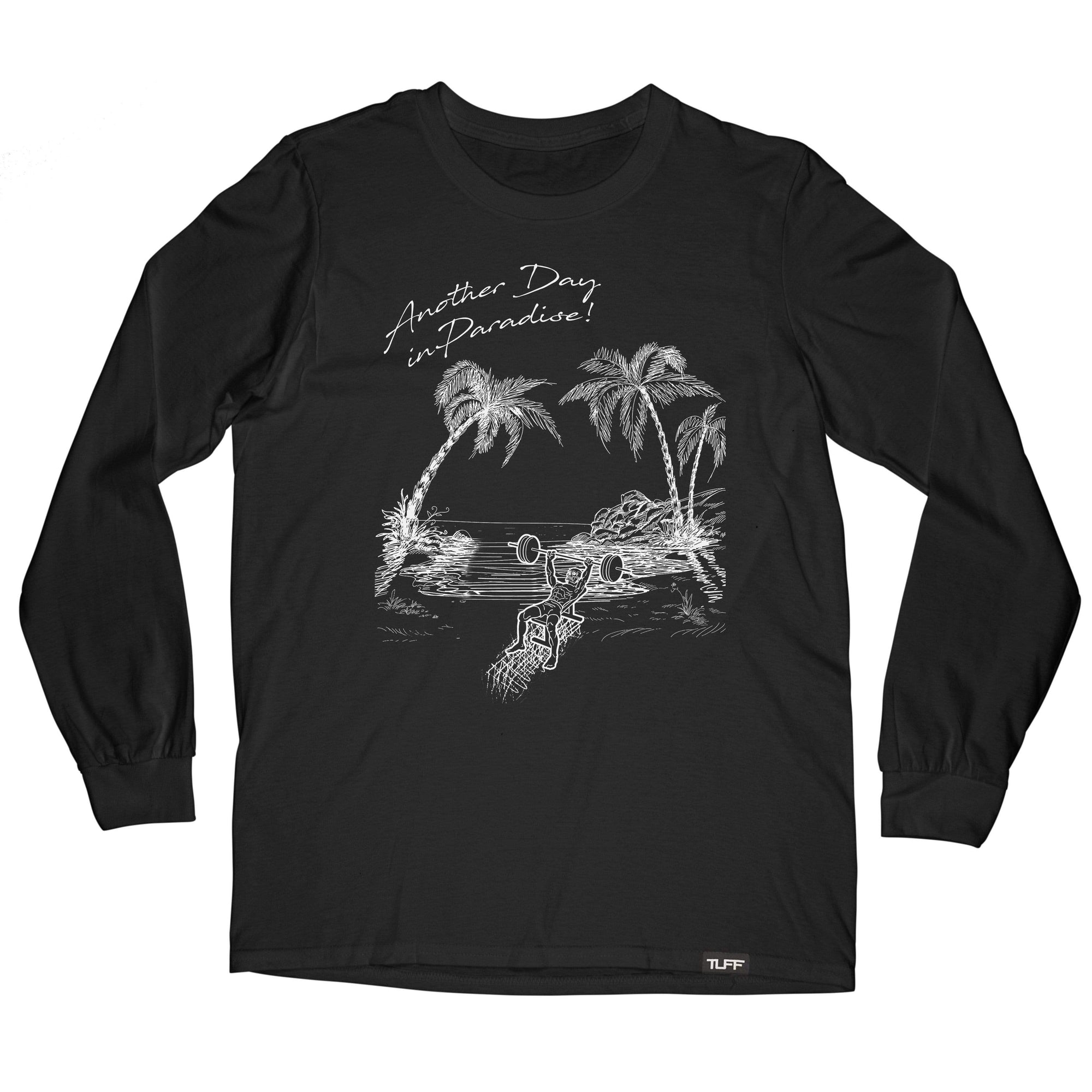 Another Day in Paradise Long Sleeve Tee S / Black TuffWraps.com