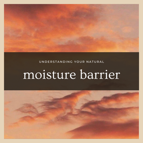 natural moisture barrier