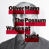 Oliver Mann: The Possum Wakes at Night