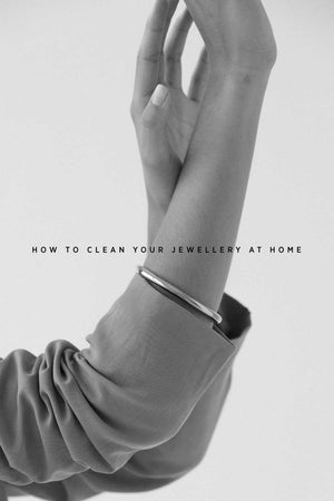 EDUCATION | HOW TO CLEAN YOUR JEWELLERY AT HOME
