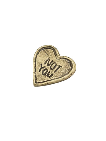 NOT YOU Pin - Bronze