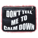 DON'T TELL ME TO CALM DOWN PINK CLUTCH