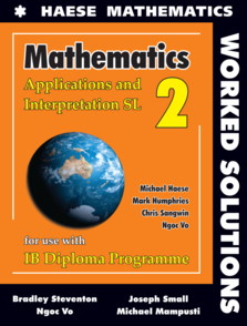 Mathematics: Applications and Interpretation SL WORKED SOLUTIONS 24 month license ( School purchase only )