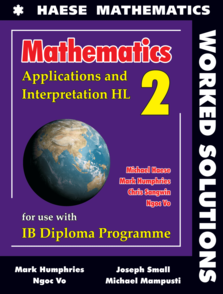 Mathematics: Applications and Interpretation HL WORKED SOLUTIONS ( School purchase only )
