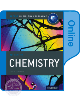 IB Chemistry 2014 Edition (Online Course Book) -Oxford University Press IBSOURCE