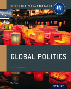 Global Politics: Course Book NOT YET PUBLISHED DUE MARCH 31, 2017 -Oxford University Press IBSOURCE - 1