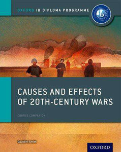 9780198310204, Causes and Effects of 20th Century Wars: IB History Course Book: Oxford IB Diploma Program
