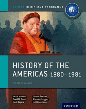 History of the Americas 1880-1981 Course Book -Oxford University Press IBSOURCE