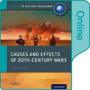 9780198354826, Causes and Effects of 20th Century Wars: IB History Online Course Book: Oxford IB Diploma Programme
