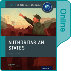9780198354840, Authoritarian States: IB History Online Course Book: Oxford IB Diploma Programme