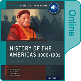 9780198354857, History of the Americas 1880-1981: IB History Online Course Book: Oxford IB Diploma Programme