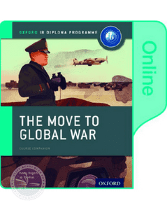 9780198354871, The Move to Global War: IB History Online Course Book: Oxford IB Diploma Program