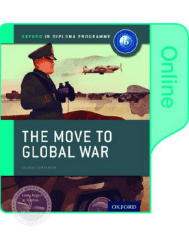 History The Move to Global War Online Course Book -Oxford University Press IBSOURCE