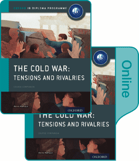 History The Cold War Print and Online Course Book Pack -Oxford University Press IBSOURCE