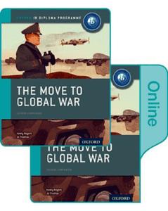 9780198354932, The Move to Global War: IB History Print and Online Pack: Oxford IB Diploma Programme