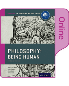 IB Philosophy: Being Human: Online Course Book - IBSOURCE