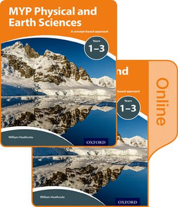 MYP Physical and Earth Sciences: Y 1-3 a Concept Based Approach: Print and Online Pack