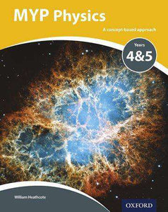 MYP Physics Y4/5 Student Book (NEW 2018)