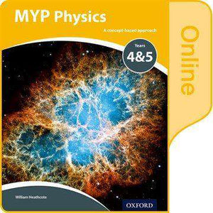 MYP Physics Y4 & Y5 Online Student Book (NEW 2018)
