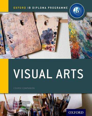 IB Visual Arts Course Book - NYP Due January 26, 2017 -Oxford University Press IBSOURCE