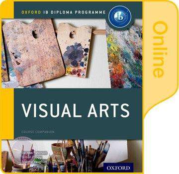 IB Visual Arts Online Course Book(Online edition) - NYP February 06, 2017 -Oxford University Press IBSOURCE