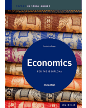 IB Study Guide: Economics for the IB Diploma, 2nd Edition -Oxford University Press IBSOURCE