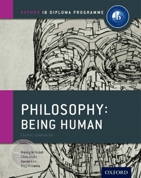 IB Philosophy Being Human Course Book: Oxford IB Diploma Program -Oxford University Press IBSOURCE